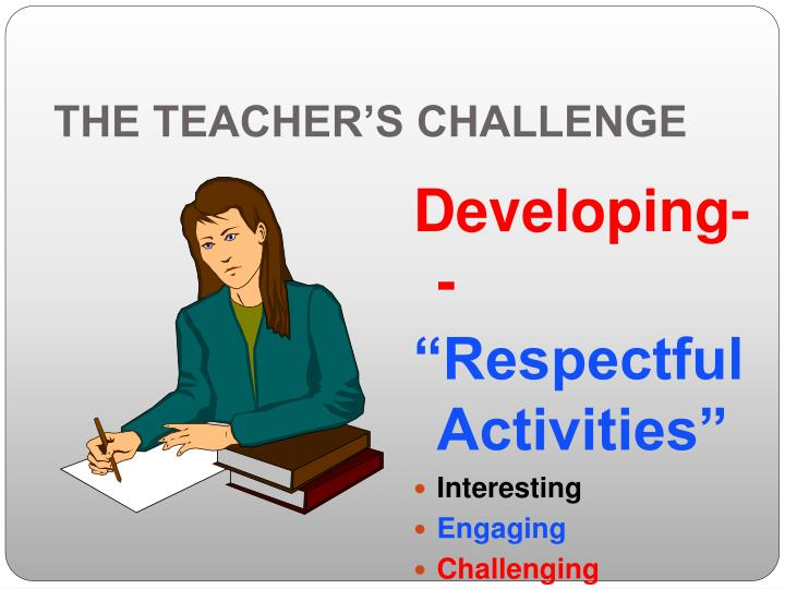 THE TEACHER'S CHALLENGE