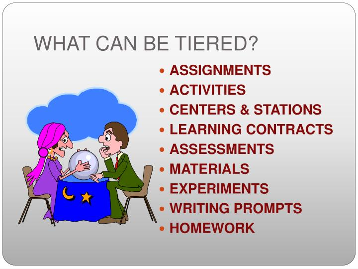 WHAT CAN BE TIERED?