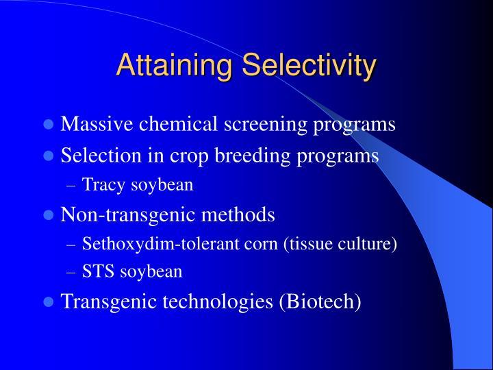 Attaining Selectivity