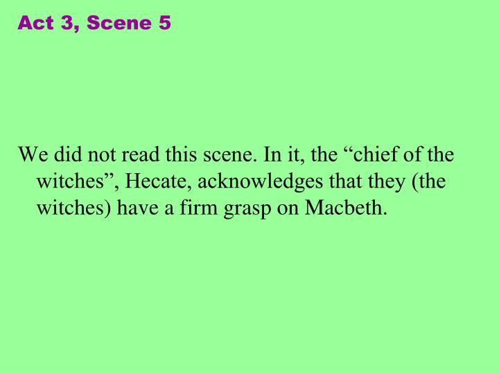 Act 3, Scene 5