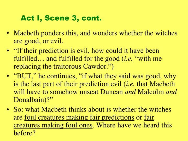Act I, Scene 3, cont.
