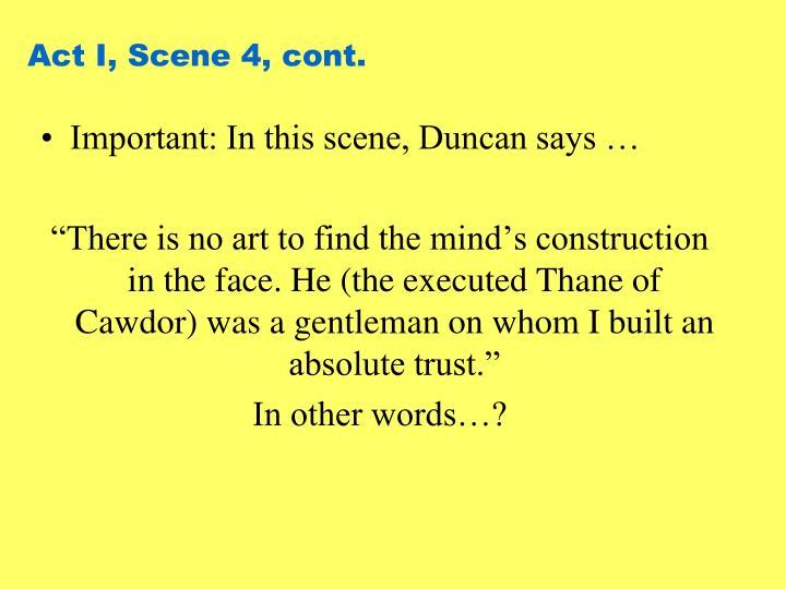 Act I, Scene 4, cont.