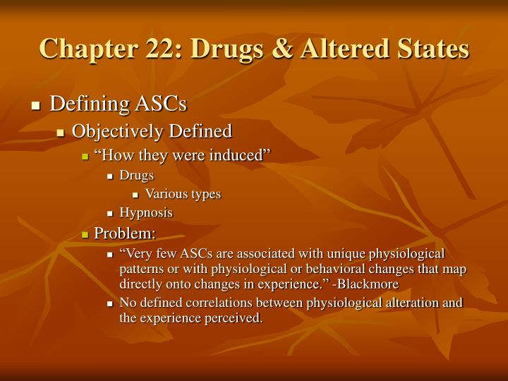 Chapter 22 drugs altered states