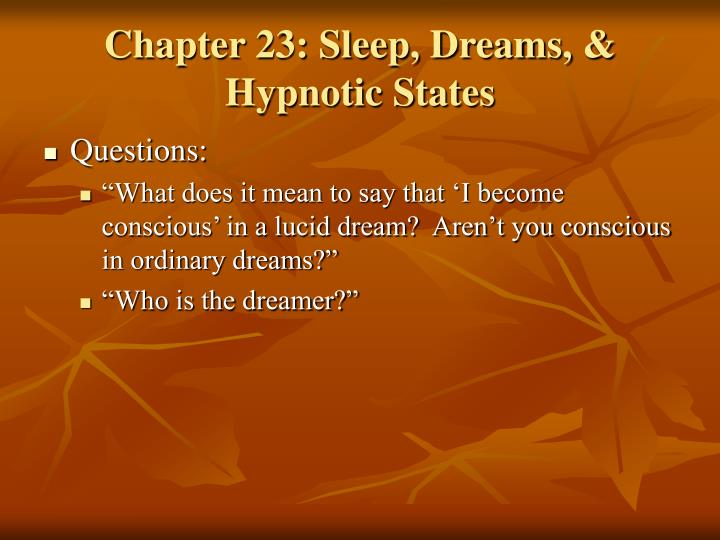 Chapter 23: Sleep, Dreams, & Hypnotic States