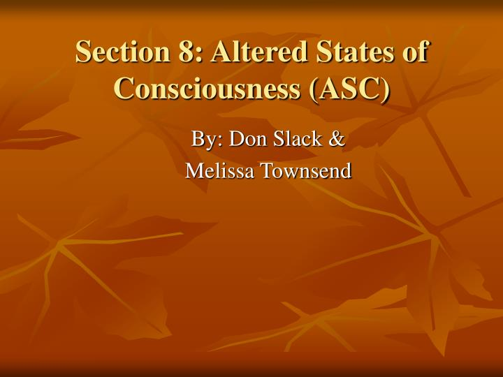 Section 8 altered states of consciousness asc