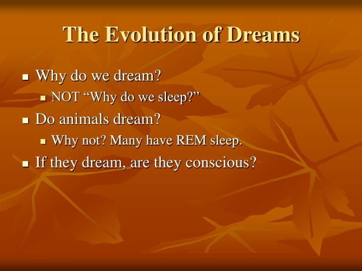 The Evolution of Dreams