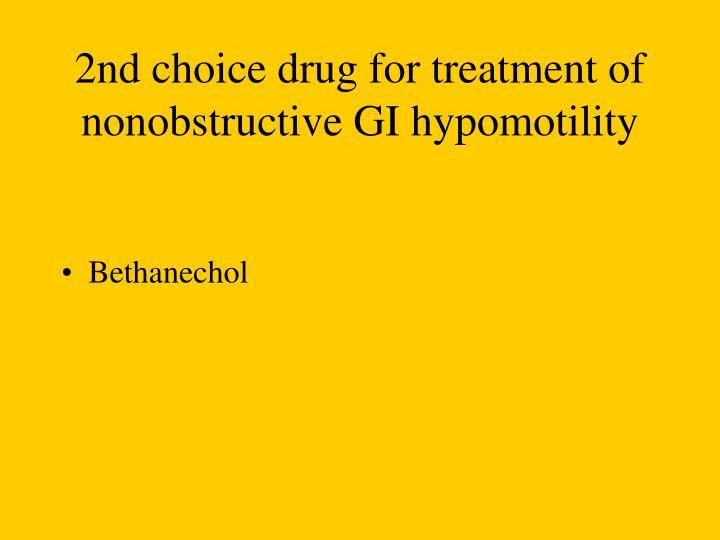 2nd choice drug for treatment of nonobstructive GI hypomotility