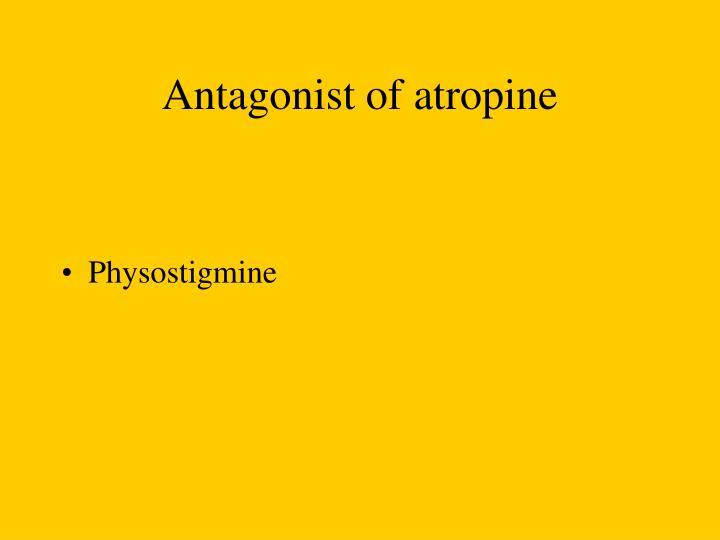 Antagonist of atropine