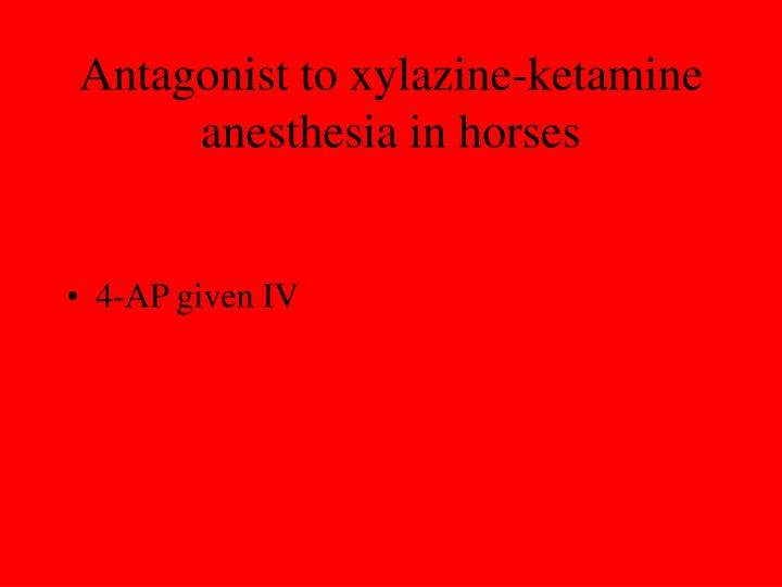 Antagonist to xylazine-ketamine anesthesia in horses