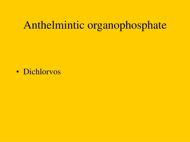 Anthelmintic organophosphate
