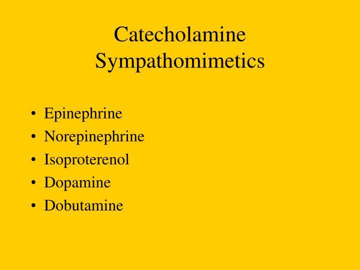 Catecholamine Sympathomimetics