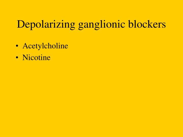 Depolarizing ganglionic blockers