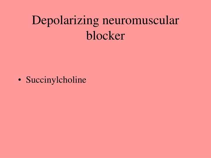 Depolarizing neuromuscular blocker