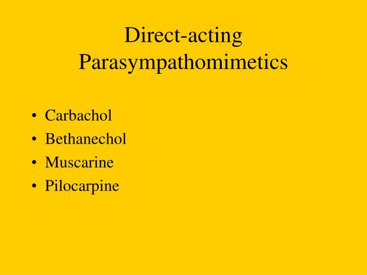 Direct-acting Parasympathomimetics