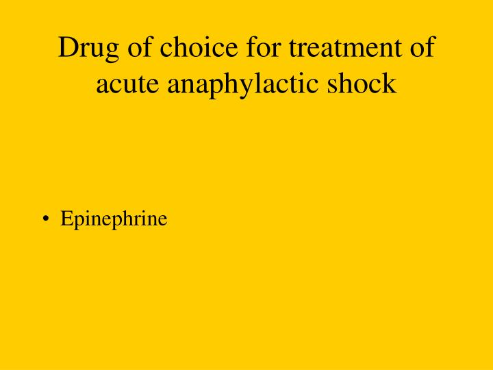 Drug of choice for treatment of acute anaphylactic shock