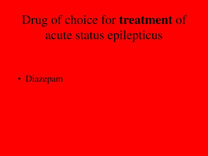 Drug of choice for