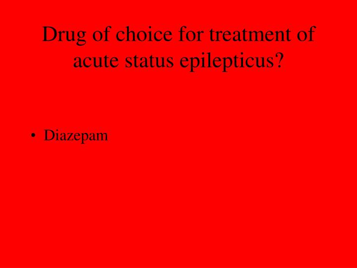 Drug of choice for treatment of acute status epilepticus?