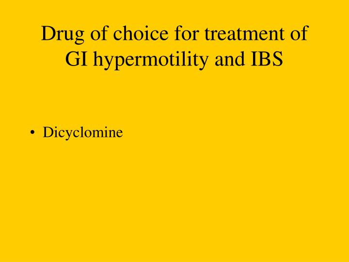 Drug of choice for treatment of GI hypermotility and IBS
