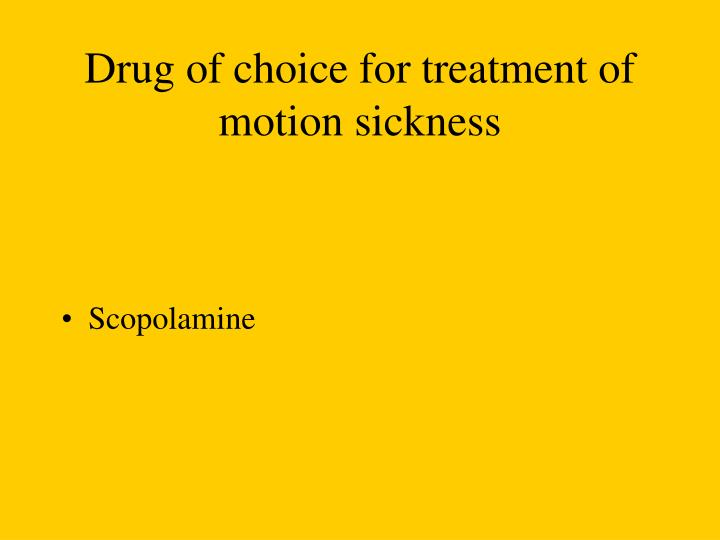 Drug of choice for treatment of motion sickness