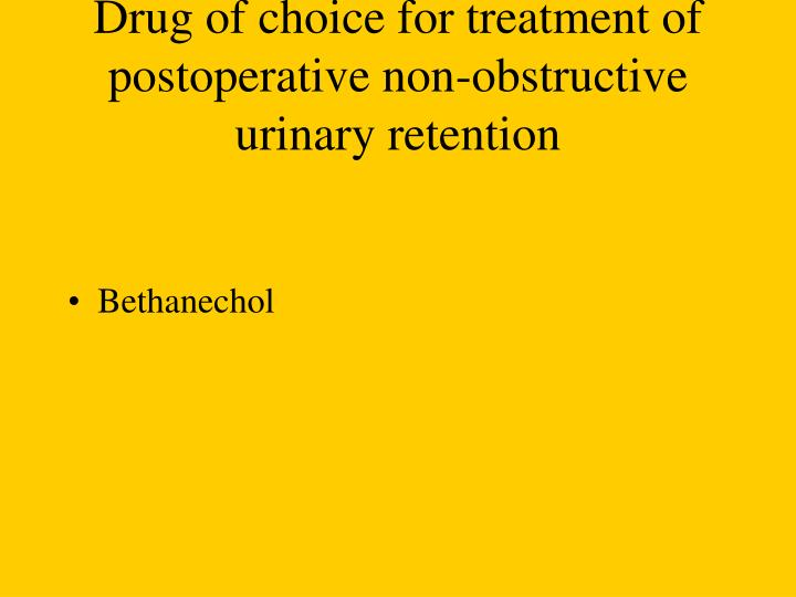 Drug of choice for treatment of postoperative non-obstructive urinary retention
