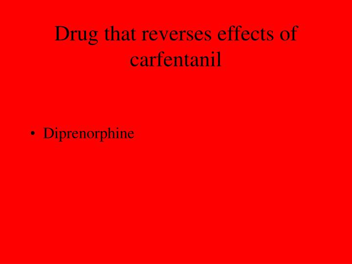 Drug that reverses effects of carfentanil