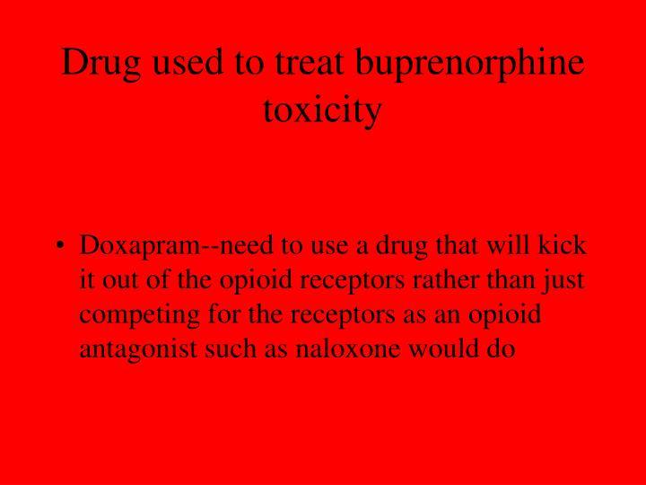 Drug used to treat buprenorphine toxicity