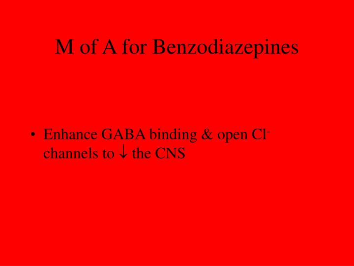 M of A for Benzodiazepines