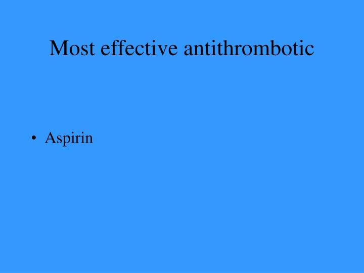 Most effective antithrombotic