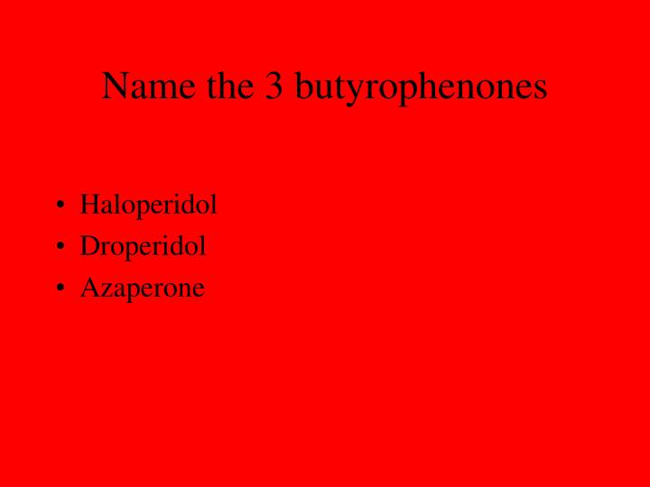 Name the 3 butyrophenones