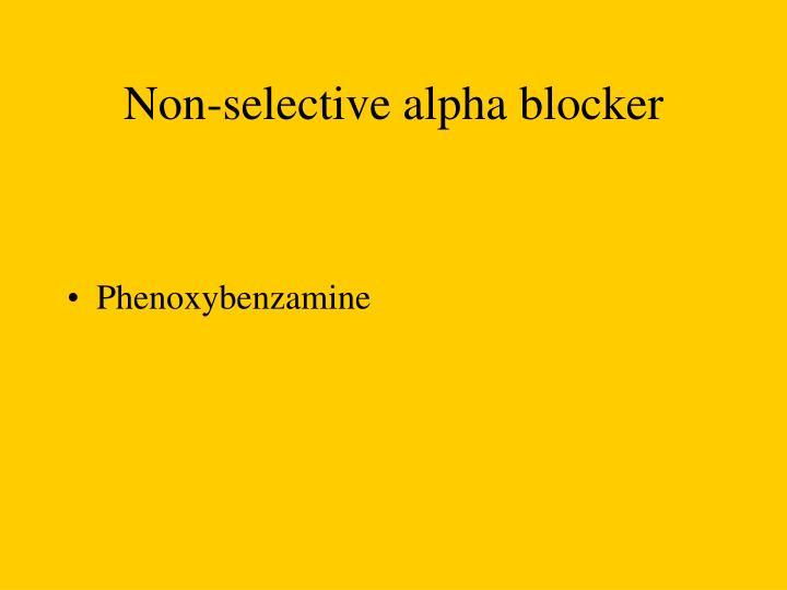 Non-selective alpha blocker