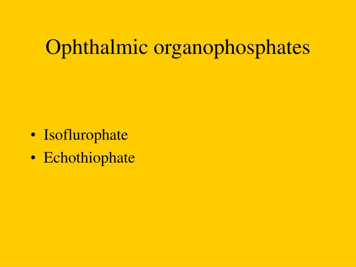 Ophthalmic organophosphates