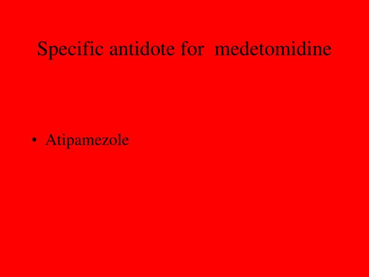 Specific antidote for  medetomidine