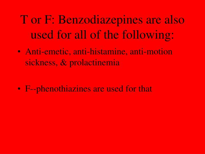 T or F: Benzodiazepines are also used for all of the following: