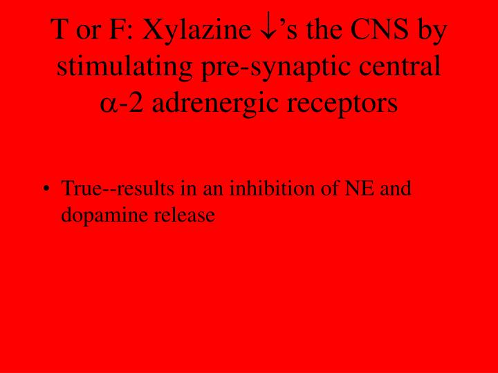 T or F: Xylazine