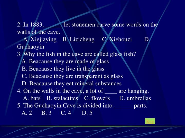 2. In 1883,______ let stonemen carve some words on the walls of the cave.