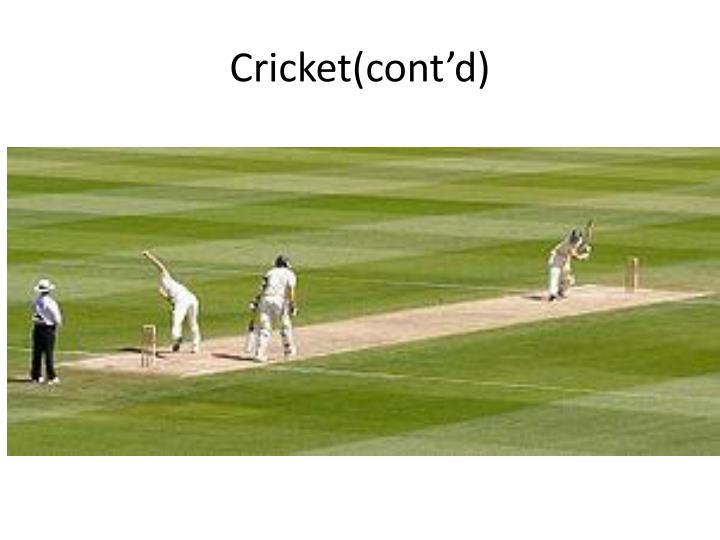 Cricket(cont'd)