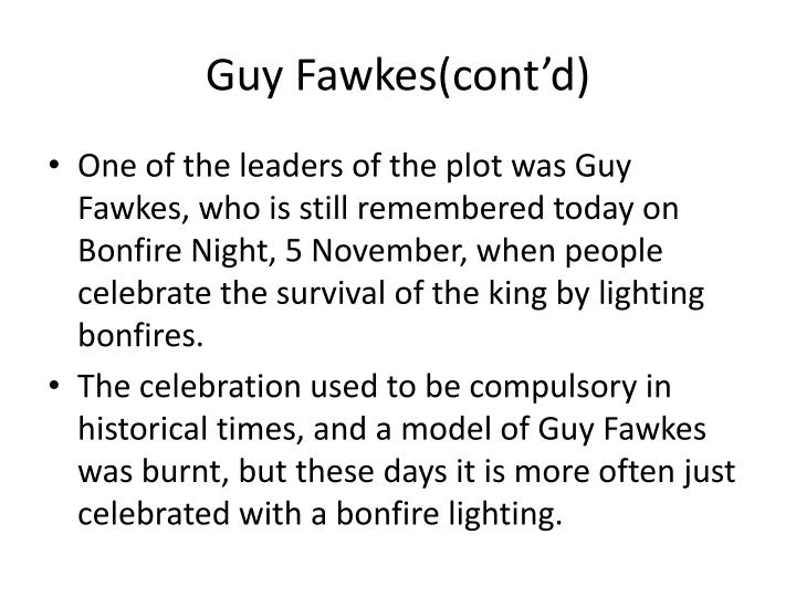 Guy Fawkes(cont'd)