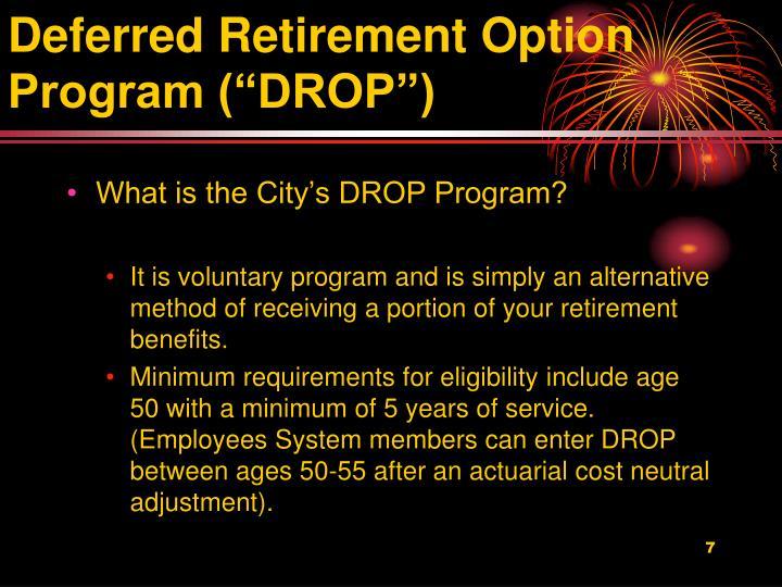 "Deferred Retirement Option Program (""DROP"")"