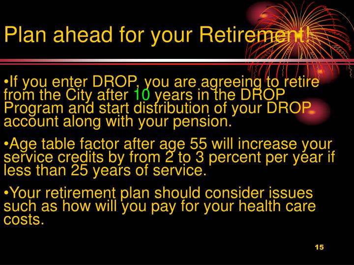 Plan ahead for your Retirement!