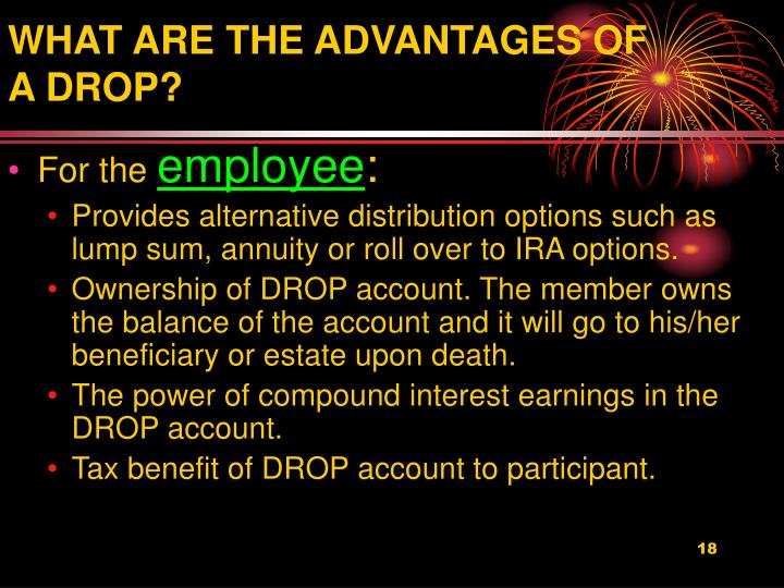 WHAT ARE THE ADVANTAGES OF A DROP?
