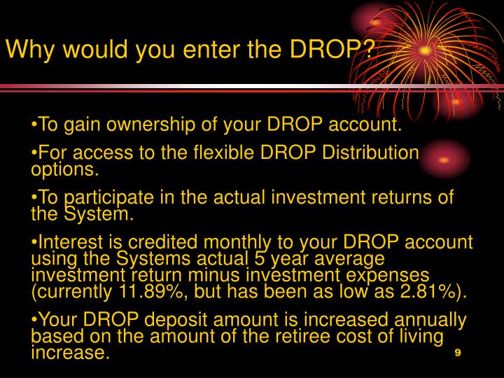 Why would you enter the DROP?