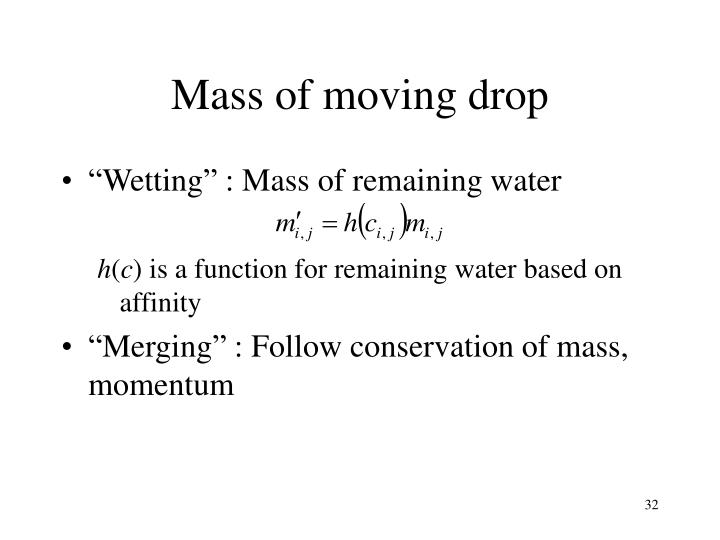 Mass of moving drop