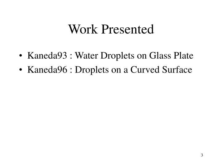Work Presented