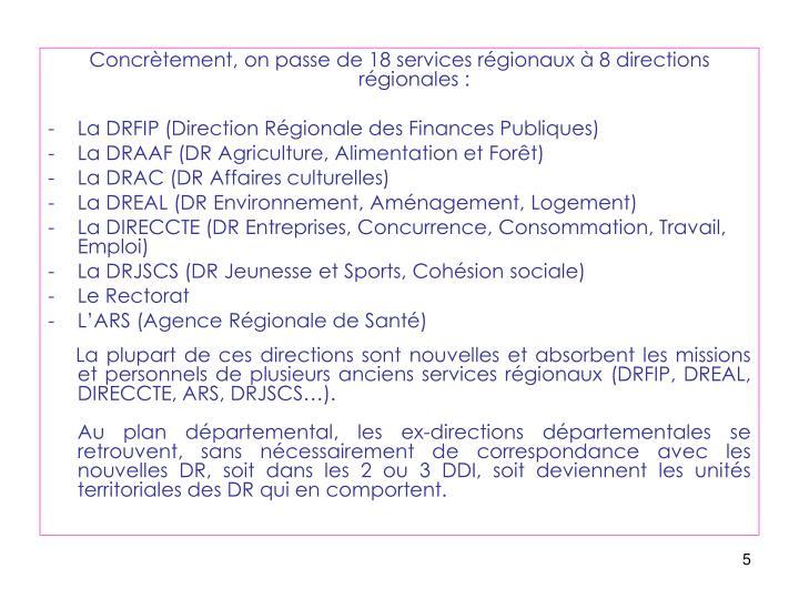 Concrètement, on passe de 18 services régionaux à 8 directions régionales :