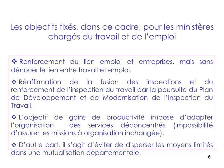 Les objectifs fixés, dans ce cadre, pour les ministères chargés du travail et de l'emploi