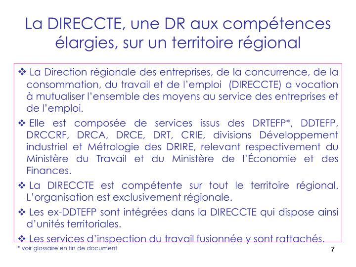 La DIRECCTE, une DR aux compétences         élargies, sur un territoire régional