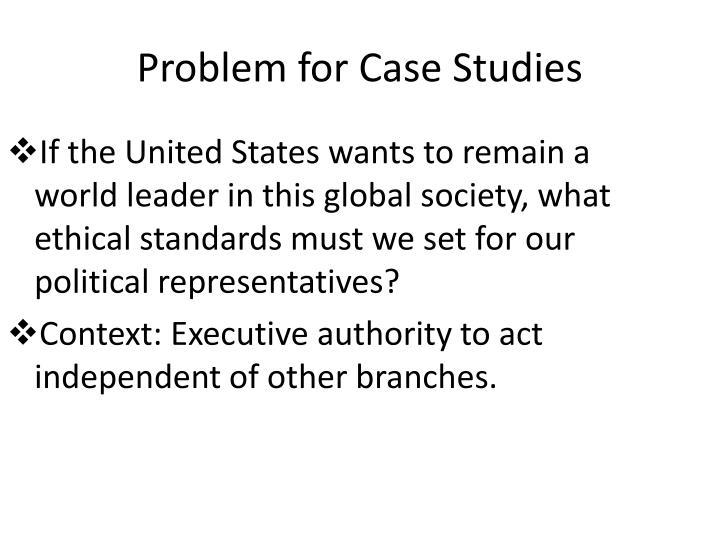 Problem for Case Studies
