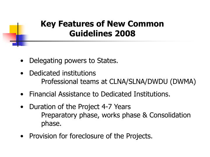 Key Features of New Common Guidelines 2008