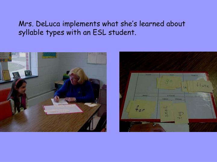 Mrs. DeLuca implements what she's learned about syllable types with an ESL student.