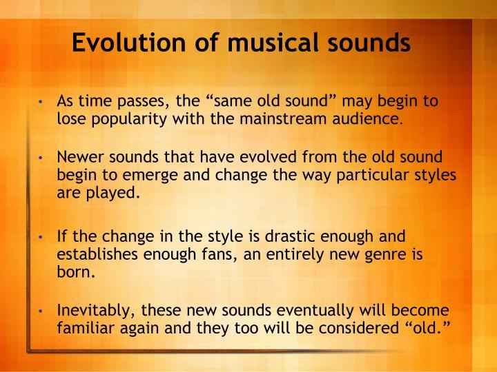 Evolution of musical sounds